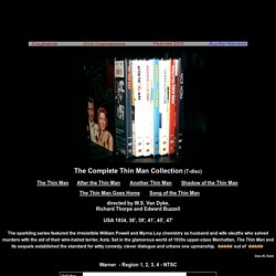 The Complete Thin Man Collection William Powell Myrna Loy DVD Review The Thin Man After the Thin Man Another Thin Man Shadow of the Thin Man The Thin Man Goes Home Song of the Thin Man Nick Charles Nora Charles DVD Review The