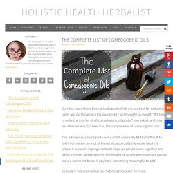 The Complete List of Comedogenic Oils - Holistic Health Herbalist