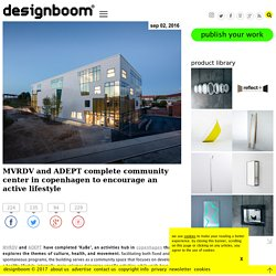 MVRDV and ADEPT complete KuBe community center