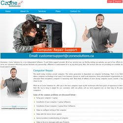 Complete Computer Repair Support Provider - Czonesolutions.ca