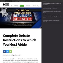 Complete Debate Restrictions to Which You Must Abide