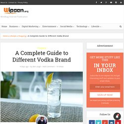 All You Want Know About Different Vodka Brand