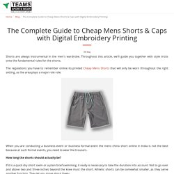 The Complete Guide to Cheap Mens Shorts & Caps with Digital Embroidery Printing - Team Sports Wears