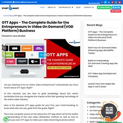 OTT Apps - The Complete Guide for the Entrepreneurs in Video On Demand (VOD Platform) Business