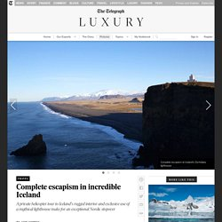 Complete escapism in incredible Iceland
