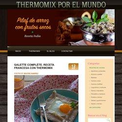 Galette complète. Receta francesa con Thermomix - Thermomix en el mundo Thermomix en el mundo