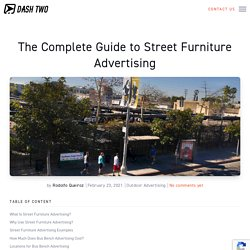 The Complete Guide to Street Furniture Advertising
