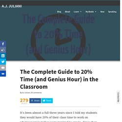 The Complete Guide to 20% Time (and Genius Hour) in the Classroom