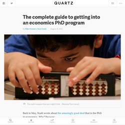 The complete guide to getting into an economics PhD program