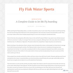 A Complete Guide to Jet Ski Fly boarding – Fly Fish Water Sports