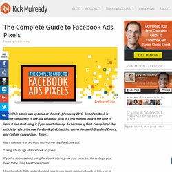 The Complete Guide to Facebook Ads Pixels