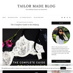 The Complete Guide to Bra Making - Tailor Made Blog
