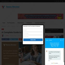 A Complete Guide to PTE Exam Pattern - Texas Review