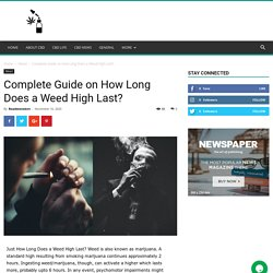 Complete Guide on How Long Does a Weed High Last?