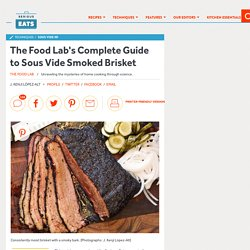 The Food Lab's Complete Guide to Sous Vide Smoked Brisket