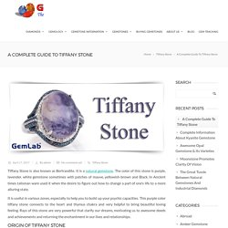 A Complete Guide To Tiffany Stone -