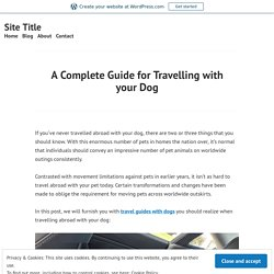 A Complete Guide for Travelling with your Dog
