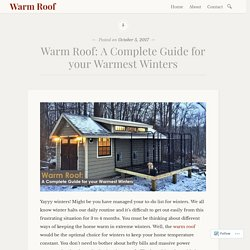 Warm Roof: A Complete Guide for your Warmest Winters – Warm Roof
