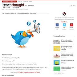 The Complete Guide To Twitter Hashtags For Education