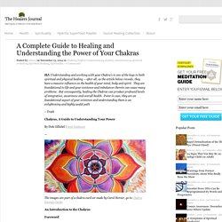 A Complete Guide to Healing and Understanging the Power of Your Chakras