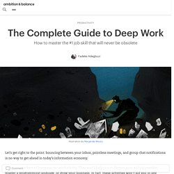 Deep Work: The Complete Guide (Including a Step-by-Step Checklist)