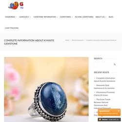 Complete Information About Kyanite Gemstone - GemLab