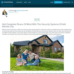 Get Complete Peace Of Mind With The Security Systems Of Adt Kansas City: informationcube