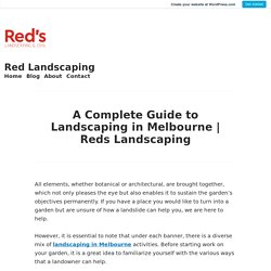 A Complete Guide to Landscaping in Melbourne