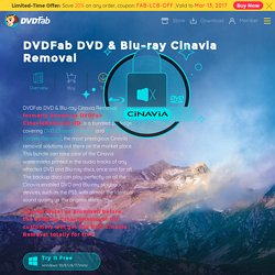 DVDFab DVD & Blu-ray Cinavia Removal — the first and complete lossless Cinavia removal solution to remove Cinavia watermarks planted in both DVDs and Blu-rays.