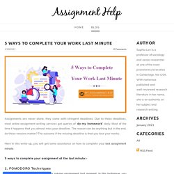 5 Ways to Complete Your Work Last Minute - Assignment Help