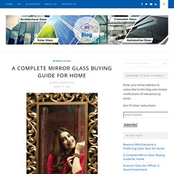 A Complete Mirror Glass Buying Guide for Home - AIS GLASS