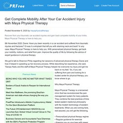 Get Complete Mobility After Your Car Accident Injury with Maya Physical Therapy