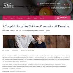 A Complete Parenting Guide on Coronavirus & Parenting - Divine Mother
