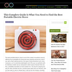 This Complete Guide Is What You Need to Find the Best Portable Electric Stove