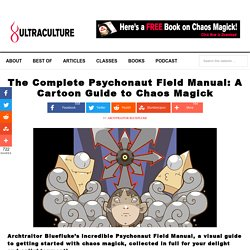 The Complete Psychonaut Field Manual: A Cartoon Guide to Chaos Magick