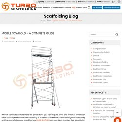 A Complete Guide for Mobile Scaffold - Turbo Scaffolding