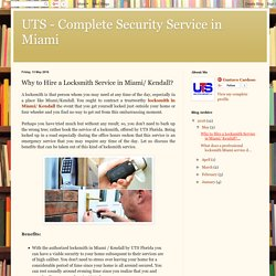 UTS - Complete Security Service in Miami: Why to Hire a Locksmith Service in Miami/ Kendall?