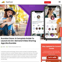 Rumble Clone: A Complete Guide to launch an on-demand video sharing app like Rumble - Blog