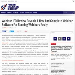 Webinar JEO Review Reveals A New And Complete Webinar Software For Running Webinars Easily - Press Release Rocket