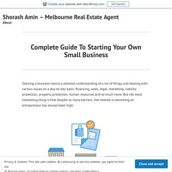 Complete Guide To Starting Your Own Small Business – Shorash Amin – Melbourne Real Estate Agent
