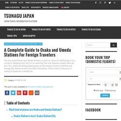 A Complete Guide to Osaka and Umeda Stations For Foreign Travelers