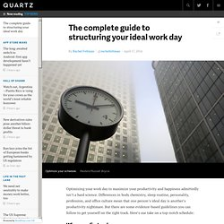 The complete guide to structuring your ideal work day - Quartz