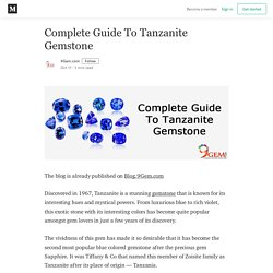 Complete Guide To Tanzanite Gemstone - 9Gem.com - Medium