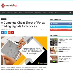A Complete Cheat Sheet of Forex Trading Signals for Novices