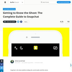 Getting to Know the Ghost: The Complete Guide to Snapchat