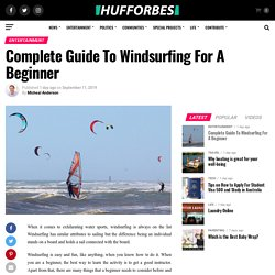Complete Guide To Windsurfing For A Beginner - Hufforbes
