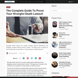 The Complete Guide To Prove Your Wrongful Death Lawsuit