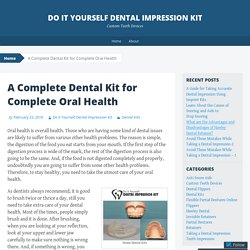 A Complete Dental Kit for Complete Oral Health