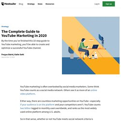 The Complete Guide to YouTube Marketing in 2020