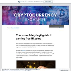 Legit guide to earning free Bitcoins
